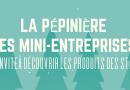 La Pépinière des Mini-Entreprises vous invite !